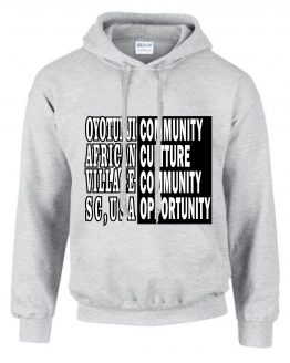 OYOTUNJI AFRICAN VILLAGE COMMUNITY, CULTURE, CONNECTIVITY & OPPORTUNITY ASH HOODED SWEAT SHIRT